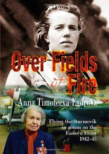 Over Fields of Fire: Flying the Sturmovik in Action on the Eastern Front 1942-45 (Soviet Memories of War) (Best Ground Attack Aircraft Of Ww2)