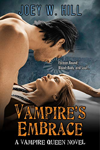 Vampire's Embrace: A Vampire Queen Series Novel by [Hill, Joey W.]