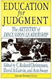 Education for Judgment: The Artistry of Discussion Leadership