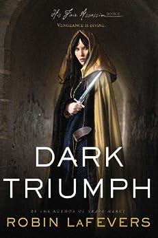Dark Triumph (His Fair Assassin Trilogy Book 2) by [LaFevers, Robin]