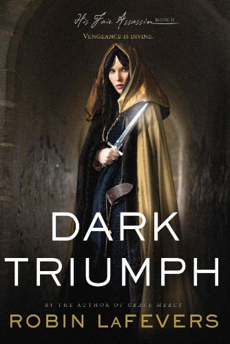 Dark Triumph (His Fair Assassin Trilogy Book 2) by [LaFevers, Robin]