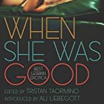 When She Was Good: Best Lesbian Erotica | Tristan Taormino