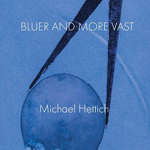 Bluer and More Vast