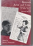 Between Actor and Critic : Selected Letters of Edwin Booth and William Winter, , 0691061939