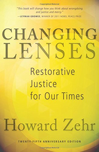 Changing Lenses: Restorative Justice for Our Times, 25th Anniversary - Lens Black The Book