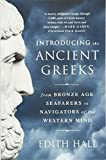 Introducing the Ancient Greeks: From Bronze Age Seafarers to Navigators of the Western Mind