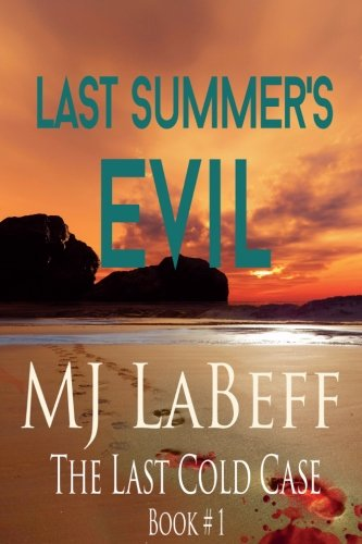 Last Summer's Evil: The Last Cold Case (Volume 1)