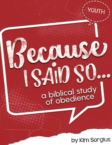 Because I Said So: A Biblical Study of Obedience