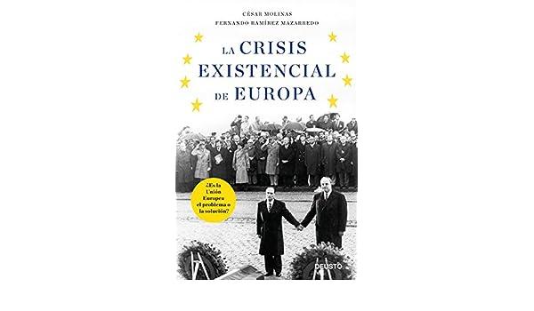 La crisis existencial de Europa : ¿es la Unión Europea el ...