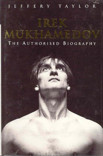 Irek Mukhamedov: The Authorised Biography