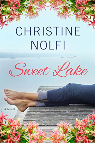 Sweet Lake: A Novel (A Sweet Lake Novel Book 1) by [Nolfi, Christine]