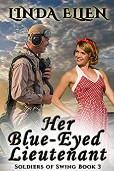 Her Blue-Eyed Lieutenant (Soldiers of  Swing Book 3) by [Ellen, Linda]