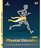 Physical Education (Incl. Practicals): Textbook for CBSE Class 12