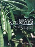 Back Garden Seed Saving, Sue Stickland, 1899233091