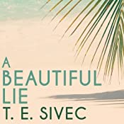 A Beautiful Lie: Playing with Fire, Book 1 | T. E. Sivec