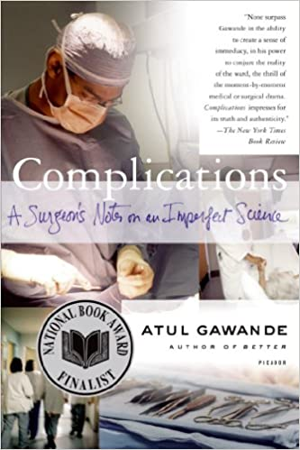 Image result for Complications: A Surgeon's Notes On An Imperfect Science