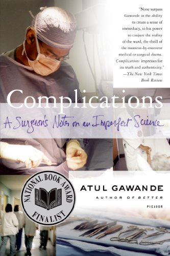 Atul Gawande offers an unflinching view from the scalpel's edge…  Complications: A Surgeon's Notes on an Imperfect Science by Atul Gawande