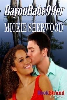 BayouBabe99er (BookStrand Publishing Romance) by [Sherwood, Mickie]