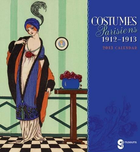 Costumes Parisiens 1912-1913 Calendar (Costumes Parisiens 1914)