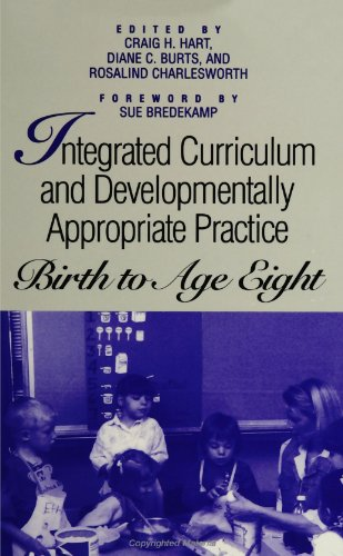 Integrated Curriculum and Developmentally Appropriate Practice: Birth to Age Eight (SUNY series, Early Childhood Educati