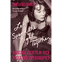 Let's Spend the Night Together: Backstage Secrets of Rock Muses and Supergroupies