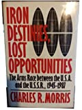 Iron Destinies, Lost Opportunities, Charles Morris, 0060390824