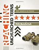 Reaching Unchurched Teens, Rick Bundschuh, 078472315X