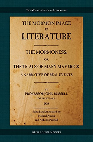The Mormoness; Or, The Trials Of Mary Maverick: A Narrative Of Real Events (Mormon Image in Literature)