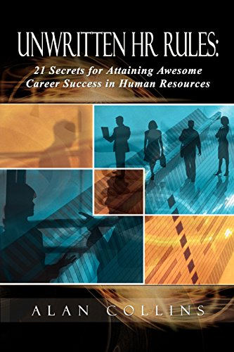 Unwritten HR Rules 21 Secrets For Attaining Awesome Career Success In Human Resources