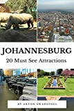 Johannesburg: 20 Must See Attractions (South Africa Book 7)