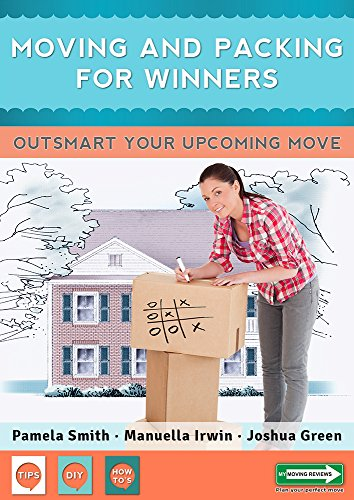 Moving And Packing For Winners: Outsmart Your Upcoming Move