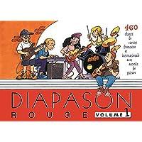 Diapason Rouge, volume 1 : Carnet de 460 chants de variété française et internationale avec accords de guitare