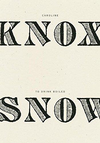 To Drink Boiled (Caroline Knox)
