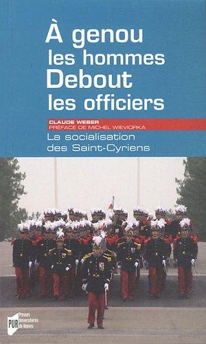A genoux les hommes, debout les officiers : LasocialisationdesSaint-Cyriens