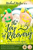 The Joy of Recovery: The New 12-Step Guide to Recovery from Addiction