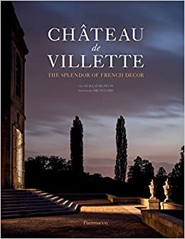chteau de villette the splendor of french decor