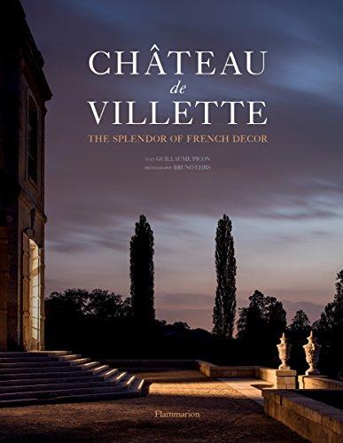 Château de Villette: The Splendor of French Decor by Flammarion