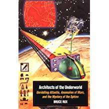Architects of the Underworld: Unriddling Atlantis, Anomalies of Mars, and the Mystery of the Sphinx