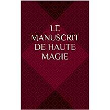Le Manuscrit de Haute Magie (French Edition)