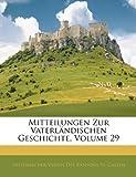 Mitteilungen Zur Vaterländischen Geschichte, Volume 29, Historischer Verein Des Kant St. Gallen, 1143518845