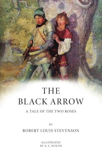 The Black Arrow: A Tale of the Two Roses: (Wyeth Contemporary Print)