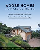 Adobe Homes for All Climates: Simple, Affordable, and Earthquake-Resistant Natural Building Techniques