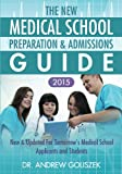 The New Medical School Preparation & Admissions Guide, 2015: New & Updated for Tomorrow's Medical School Applicants and Students