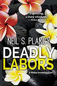 Deadly Labors (Mahu Investigations Book 12)