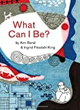img - for What Can I Be? book / textbook / text book