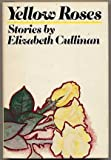 Yellow Roses, Elizabeth Cullinan, 0670793876