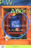 The Periodic Kingdom, P. W. Atkins, 0465072666