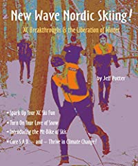 """""""New Wave Nordic Skiing"""" is not just another ski book!This book is written for: *winter haters, *people who want to be happier in winter, *skiers who think they know it all, *snowbikers.Snow-country USA has a health crisis worsened significan..."""