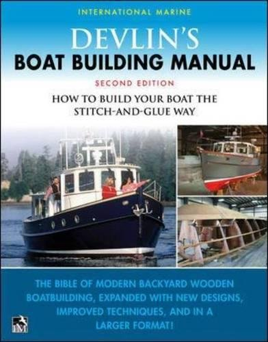 Devlin's Boat Building Manual: How to Build Any Boat the Sti
