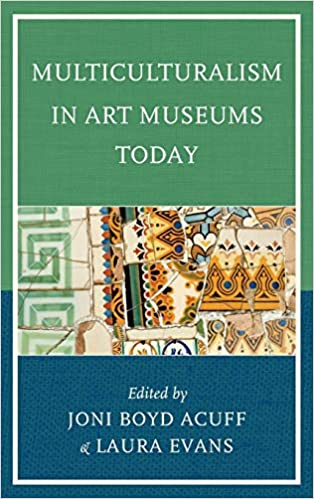 Multiculturalism in Art Museums Today (American Association for State & Local History)